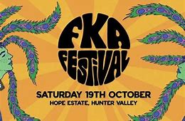 FKA Festival, Hope Estate – 19th Oct 2019