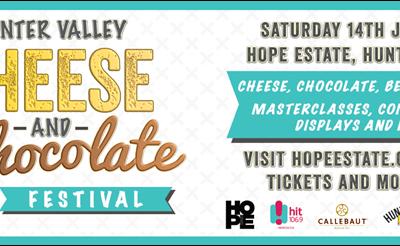 Cheese & Chocolate Festival, Hope Estate – 14th Jul 2018